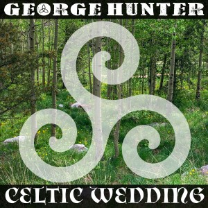 Celtic Wedding Album by George Hunter